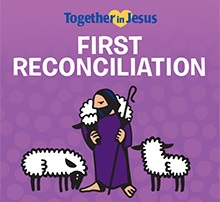 First Confession (Reconciliation) Preparation